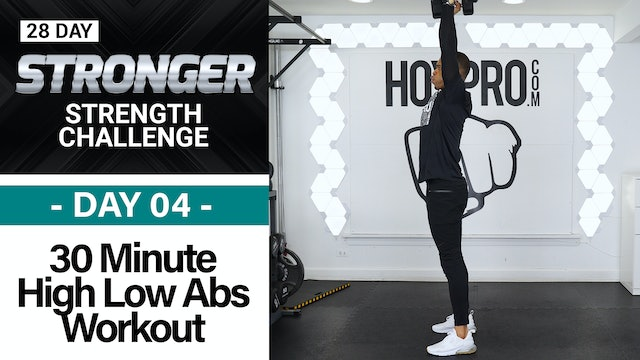 30 Minute High Low Abs Strength Workout - STRONGER #04