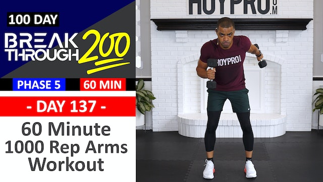 #137 - 60 Minute 1000 Rep Upper Body Workout - Breakthrough200