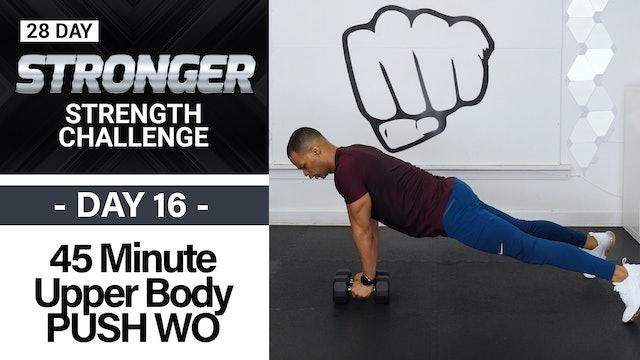 45 Minute Chest, Back, Shoulders & Tris Upper Body Workout - STRONGER #16
