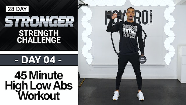 45 Minute High Low Abs Strength Workout - STRONGER #04