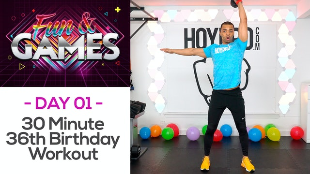 30 Minute 36th Birthday Workout - Fun & Games #01
