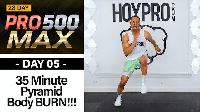 35 Minute Full Body Pyramid BURN!!! Workout - PRO 500 MAX #05