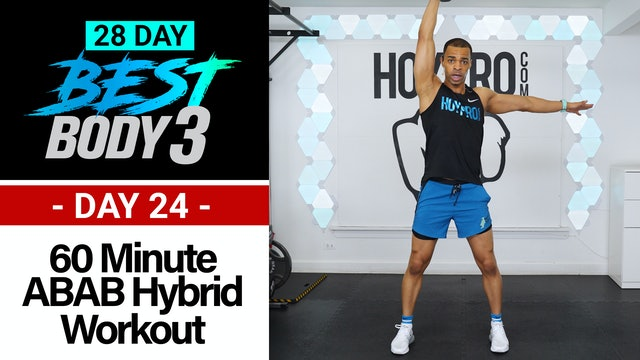 60 Minute Full Body ABAB Hybrid Workout + Abs - Best Body 3 #24