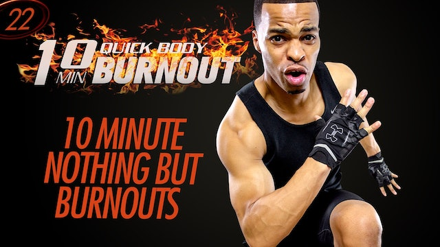 022 - 10 Minute Nothing But Burnouts INSANE HIIT Cardio Fat Burning Drills