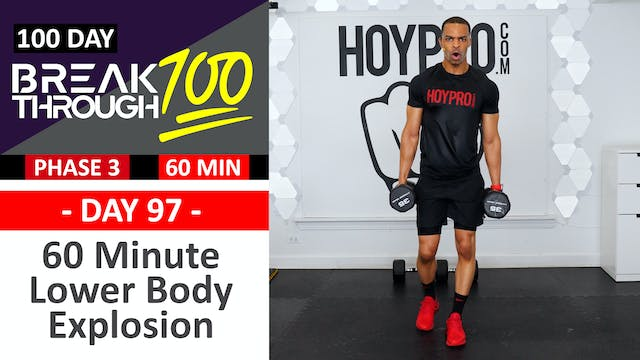 #97 - 60 Minute Explosive Lower Body Workout - Breakthrough100