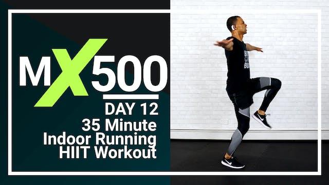 MX500 #12 - 35 Minute Indoor HIIT for Runners