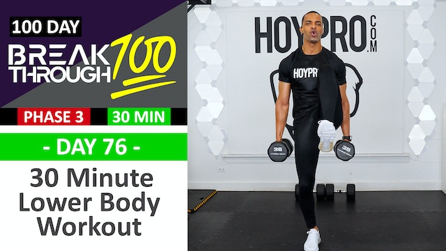 #76 - 30 Minute Advanced Lower Body Workout - Breakthrough100
