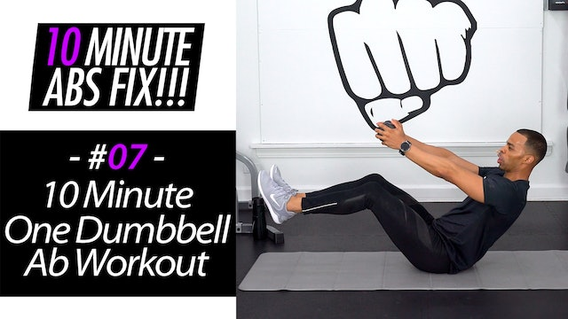10 Minute One Dumbbell Abs - Abs Fix #007