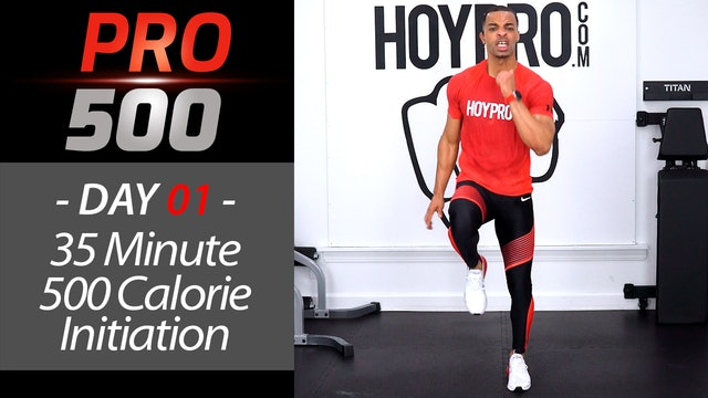 35 Minute 500 Calorie EXTREME HIIT Initiation - PRO 500 #01