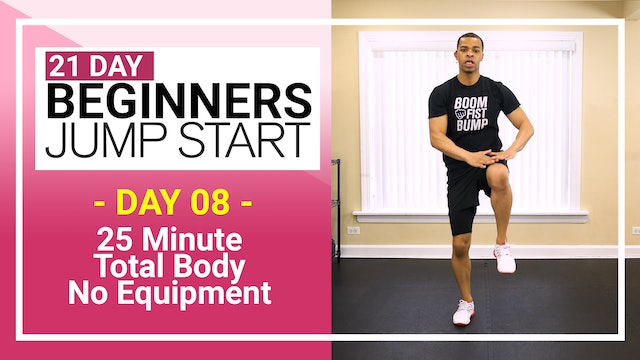Day 08 - 25 Minute Total Body Bodyweight Beginners Workout