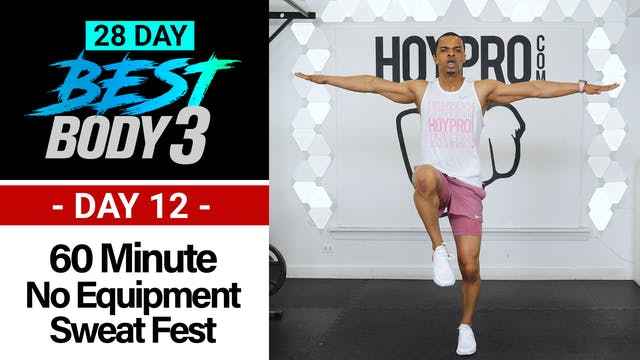 60 Minute No Equipment Sweat Fest + Abs Workout - Best Body 3 #12