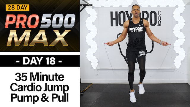 35 Minute Cardio, Jump, Pump & Pull Full Body Workout - PRO 500 MAX #18