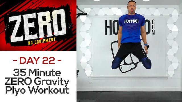 35 Minute ZERO Gravity EXPLOSIVE Plyometrics Workout - ZERO #22