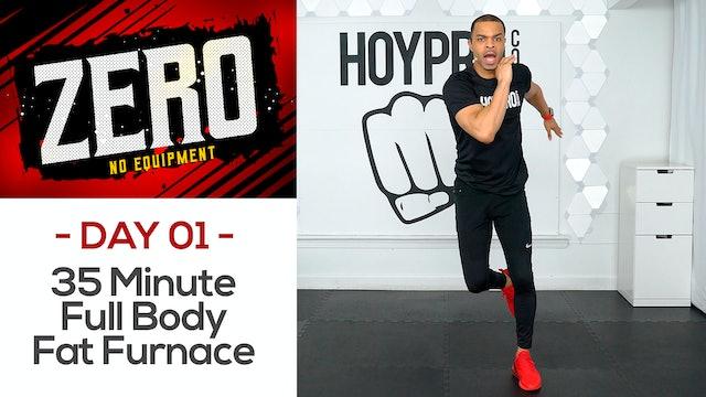 35 Minute Full Body Fat FURNACE!!! No Equipment - ZERO #01