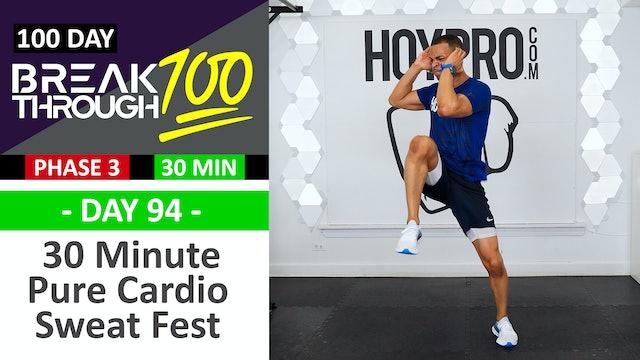 #94 - 30 Minute Pure Cardio Sweat Fest - Breakthrough100
