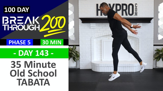#143 - 35 Minute Old School Tabata Hybrid Workout - Breakthrough200