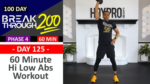 #125 - 60 Minute Hi Low Abs Full Body Workout - Breakthrough200
