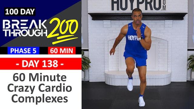 #138 - 60 Minute Crazy Cardio COMPLEXES + Abs - Breakthrough200