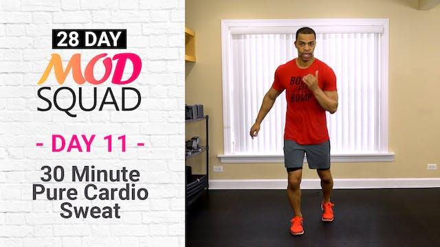 30 Minute Pure Cardio Sweat - Mod Squad #11
