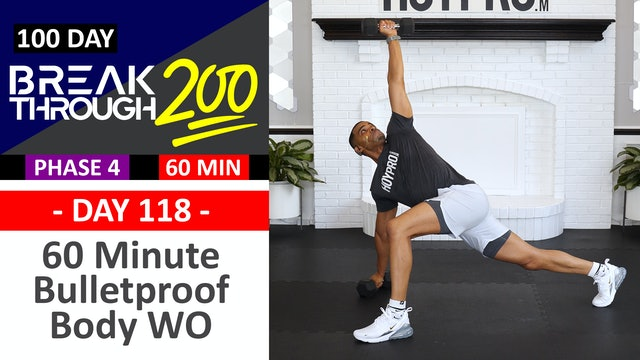 #118 - 60 Minute Bulletproof Body Hybrid Workout - Breakthrough200