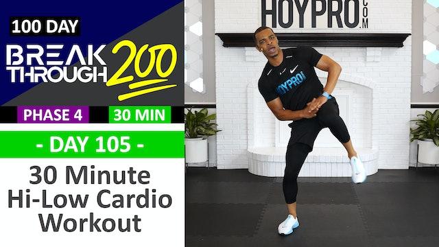 #105 - 30 Minute Hi-Low Cardio Sweat Fest - Breakthrough200