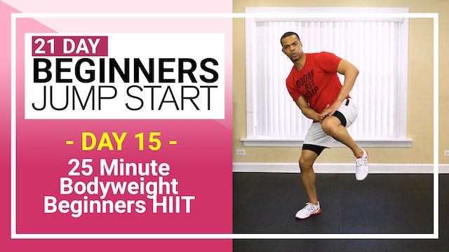Day 15 - 25 Minute Beginners Bodyweight HIIT Workout