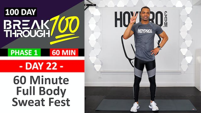 #22 - 60 Minute Full Body Sweat Fest Workout - Breakthrough100