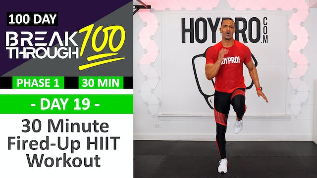 #19 - 30 Minute Fired-Up Full Body HI...