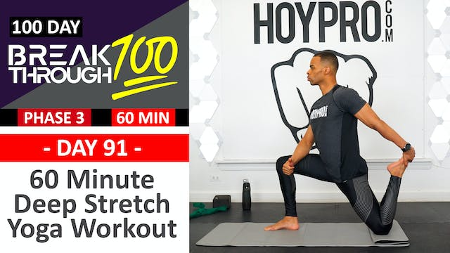 #91 - 60 Minute Full Body Deep Stretch Yoga Workout - Breakthrough100