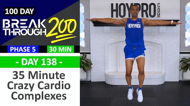 #138 - 35 Minute Crazy Cardio COMPLEXES - Breakthrough200
