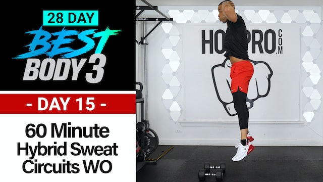 60 Minute Hybrid Sweat Circuits Workout + Abs - Best Body 3 #15