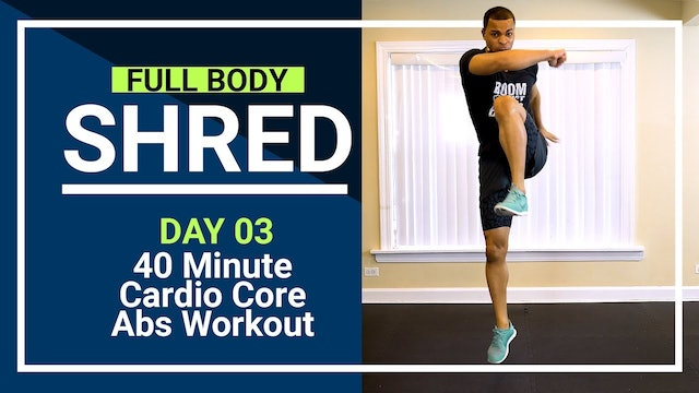 FBShred #03 - 40 Minute INTENSE Cardio Core Circuits Workout