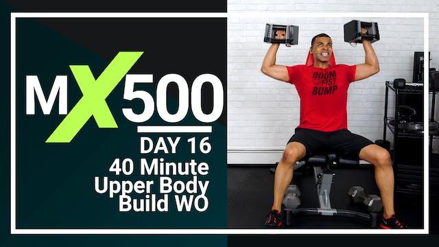 MX500 #16 - 40 Minute Upper Body Strength