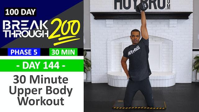 #144 - 30 Minute Upper Body Triple Threat Workout - Breakthrough200