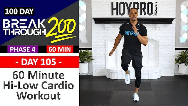 #105 - 60 Minute Hi-Low Cardio Sweat Fest + Abs - Breakthrough200