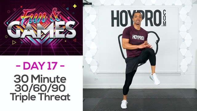 30 Minute Triple Threat 30/60/90 Hybrid Workout - Fun & Games #17