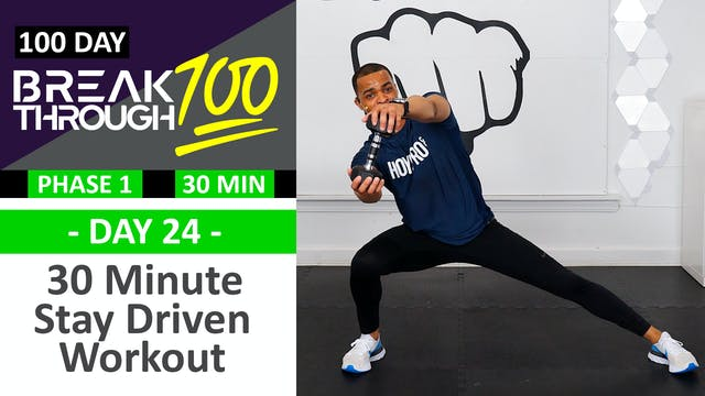 #24 - 30 Minute Stay Driven Workout -...
