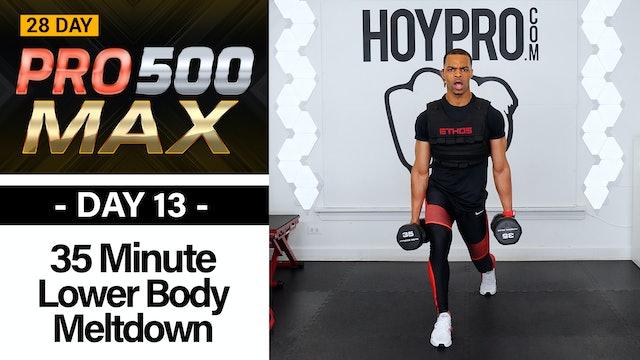35 Minute Lower Body MELTDOWN - PRO 500 MAX #13