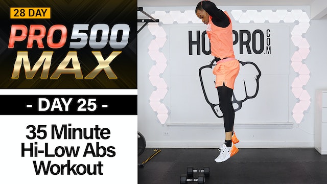 35 Minute Hi Low Abs Full Body Workout - PRO 500 MAX #25