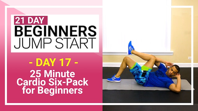 Day 17 - 25 Minute Cardio Six-Pack HIIT for Beginners