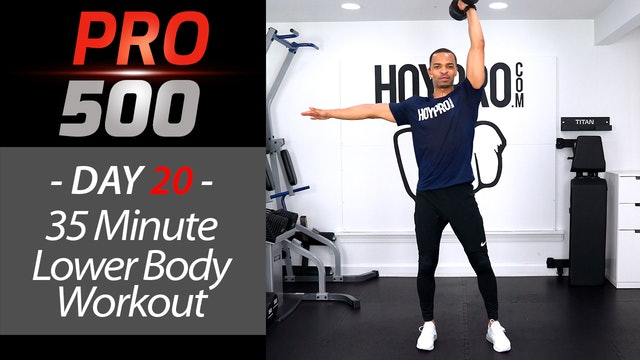 35 Minute Lower Body Strength Workout - PRO 500 #20