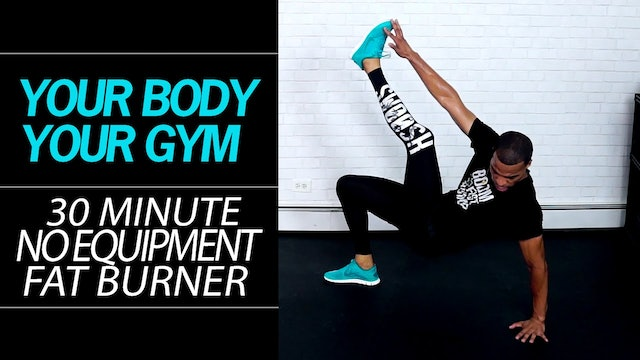 30 Minute Your Body Your Gym No Weights Boot-Camp