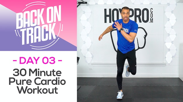 30 Minute Back On Track Pure Cardio - Back on Track #03