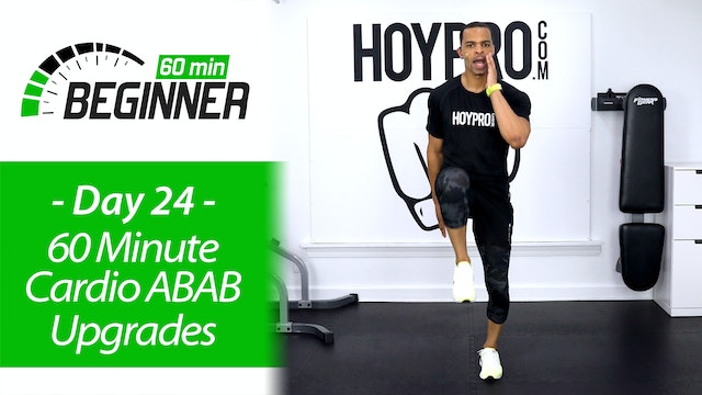 60 Minute Beginners Cardio ABAB Upgrades + Abs Workout - Beginners 60 #24