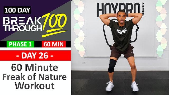 #26 - 60 Minute Freak of Nature Workout  - Breakthrough100