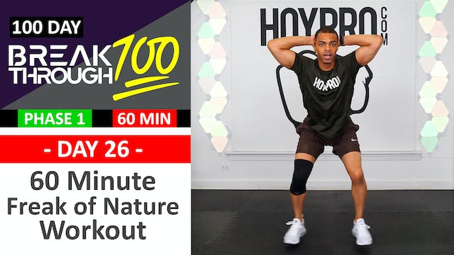#26 - 60 Minute Freak of Nature Workout  - Breakthrough100
