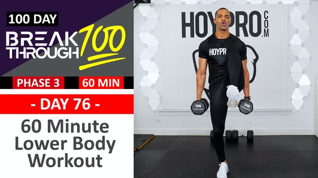 #76 - 60 Minute Advanced Lower Body Workout - Breakthrough100