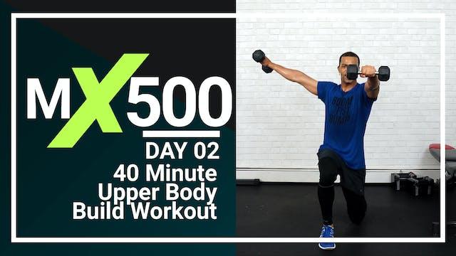 MX500 #02 - 40 Minute Upper Body Strength