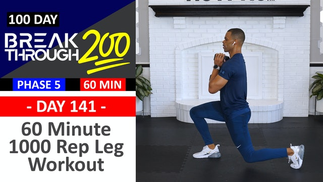 #141 - 60 Minute 1000 Reps Lower Body Workout - Breakthrough200