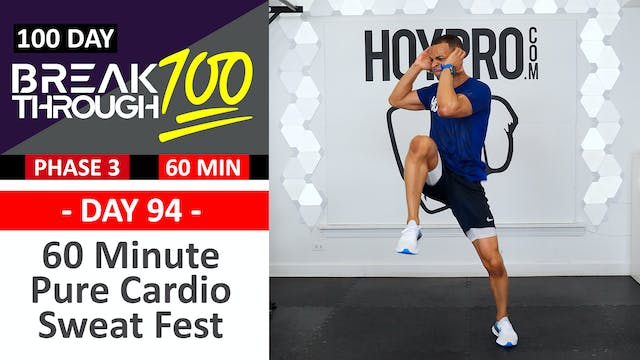 #94 - 60 Minute Pure Cardio Sweat Fest + Abs - Breakthrough100